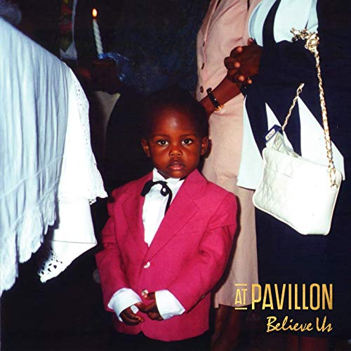 At Pavillon Believe Us Album