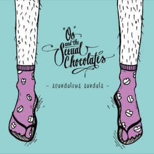 Os and the Sexual Chocolates - Scandalous Sandals